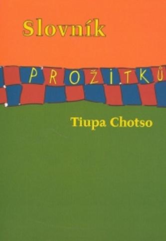 Slovník prožitků - Tiupa Chotso