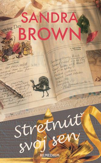 Stretnúť svoj sen - Sandra Brown