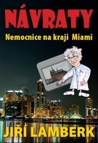 Návraty Nemocnice na kraji Miami