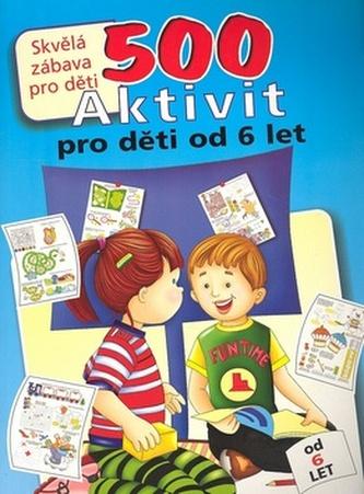 500 aktivit pro děti od 6 let
