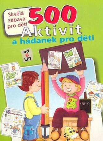 500 aktivit a hádanek pro děti od 6 let