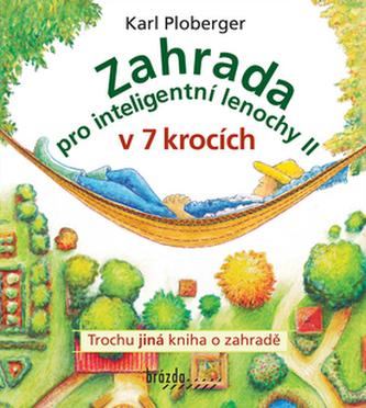 Zahrada pro inteligentní lenochy II v 7 krocích