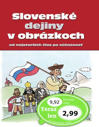 Slovenské dejiny v obrázkoch od najstarších čias po súčasnosť