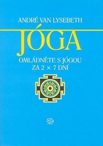 Jóga - Omládněte s jógou za 2x7 dní