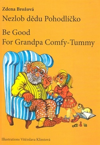 Nezlob dědu Pohodlíčko Be Good For Grandpa Comfy - Tummy
