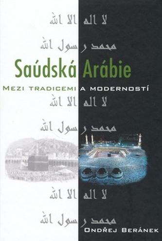 Saudská Arábie mezi tradicemi a moudrostí