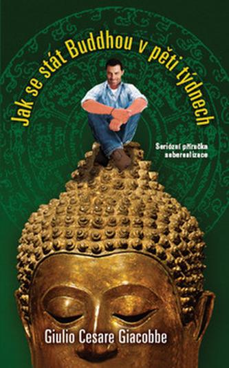 Jak se stát Buddhou v pěti týdnech