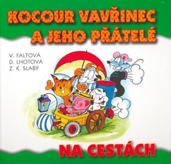 Kocour Vavřinec a jeho přátelé na cestách