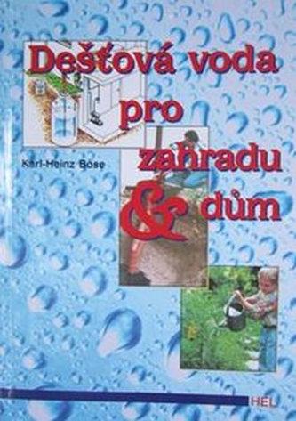 Dešťová voda pro zahradu a dům - Karl-Heinz Böse