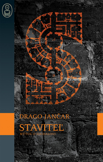 Staviteľ - Drago Jančar