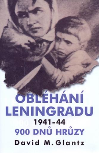 Obléhání Leningradu 900 dnů hrůzy