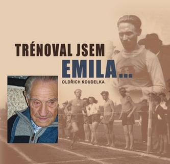 Trénoval jsem Emila...
