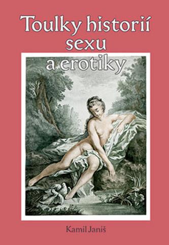 Toulky historií sexu a erotiky