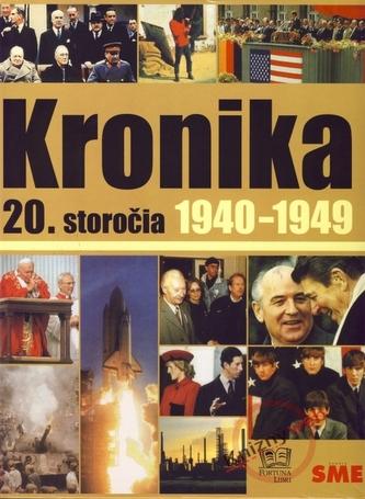 Kronika 20. storočia 1940-1949 - 5. zväzok