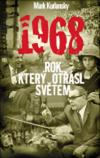 1968 - Rok, který otřásl světem