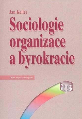 Sociologie organizace a byrokracie - Jan Keller
