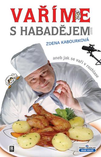 Vaříme s Habadějem aneb jak se vaří v rozhlase
