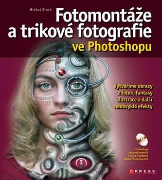Fotomontáže a trikové fotografie ve Photoshopu