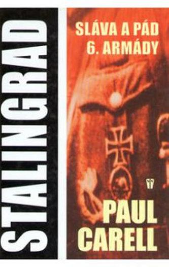 Stalingrad Sláva a pád 6. armády