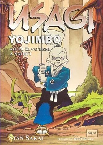 Usagi Yojimbo Mezi životem a smrtí
