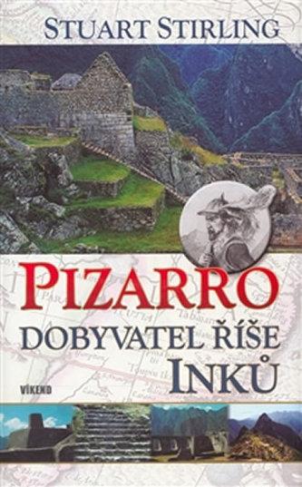 Pizarro - dobyvatel říše Inků