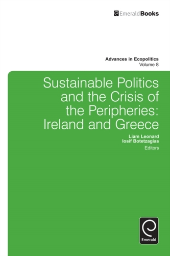 Sustainable Politics and the Crisis of the Peripheries - Leonard, Liam