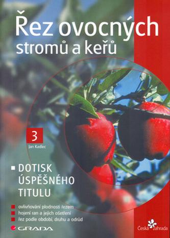Řez ovocných stromů a keřů - Ján Kadlec