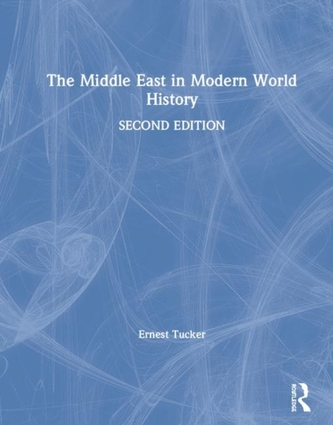 The Middle East in Modern World History - Tucker, Ernest Edward