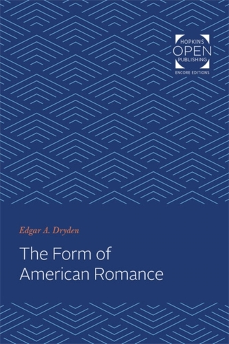 The Form of American Romance - Dryden, Edgar