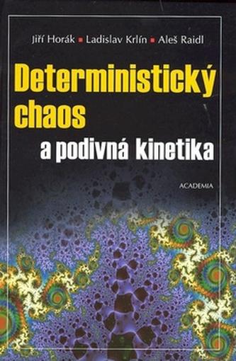Deterministický chaos a podivná kinetika