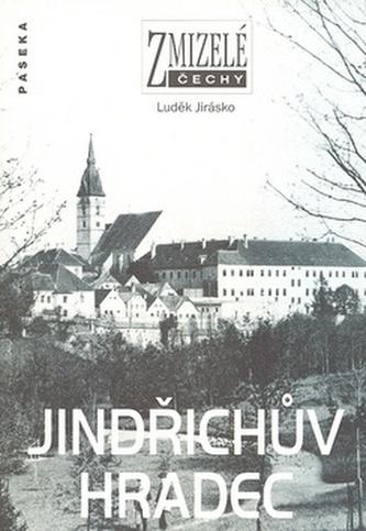 Zmizelé Čechy-Jindřichův Hradec - Luděk Jirásko