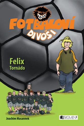 Fotbaloví divoši Felix Tornádo