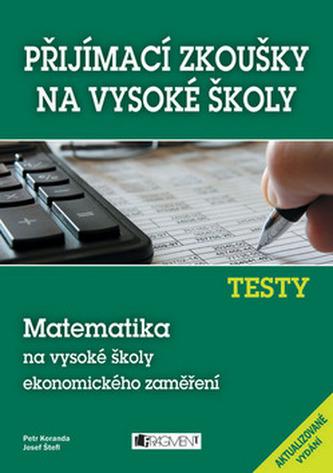 Testy Matematika na vysoké školy ekonomického zaměření