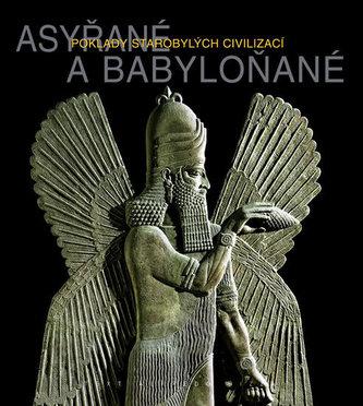 Asyřané a Babyloňané-Poklady starých civilizací