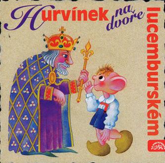 Hurvínek na dvoře lucemburském - CD - Divadlo S + H