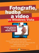 Fotografie, hudba a video ve Windows Vista