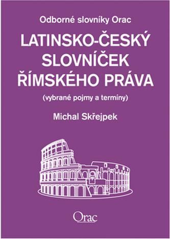 Latinsko - český slovníček římského práva