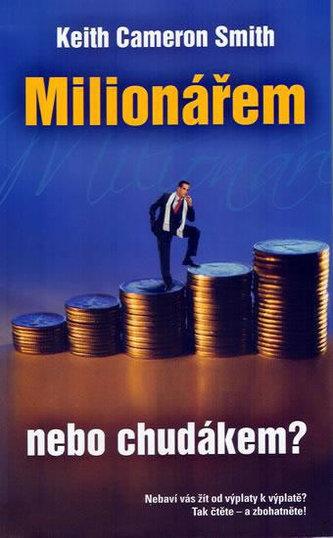 Milionářem nebo chudákem?