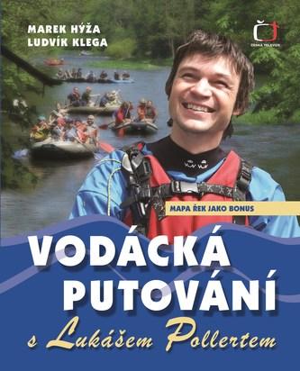 Vodácká putování s Lukášem Pollertem