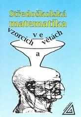 Středoškolská matematika ve vzorcích a větách