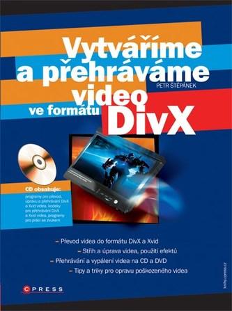 Vytváříme a přehráváme video ve formátu DivX