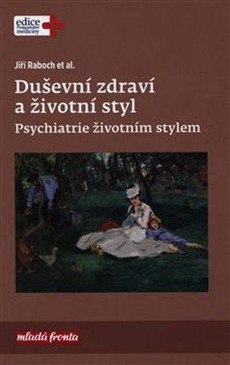 Duševní zdraví a životní styl - Psychiatrie životním stylem - Jiří Raboch