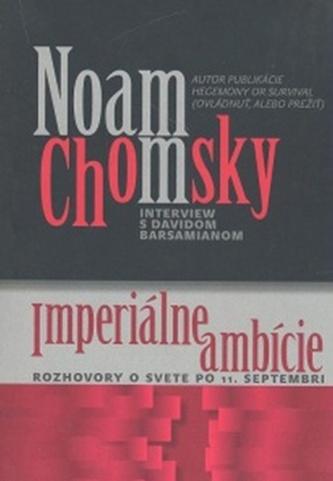 Imperiálne ambície Rozhovory o svete po 11. septembri