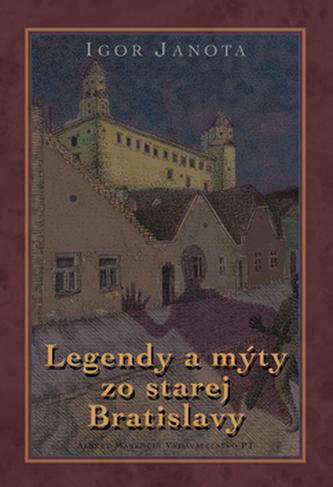 Legendy a mýty zo starej Bratislavy