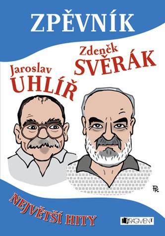 Zpěvník Jaroslav Uhlíř Zdeněk Svěrák - Zdeněk Svěrák