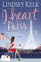 I Heart Paris. Gucci, Glamour und Champagner, englische Ausgabe