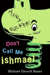 Don't Call Me Ishmael. Nennt mich nicht Ismael!, englische Ausgabe