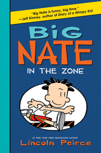 Big Nate: In the Zone - Peirce, Lincoln