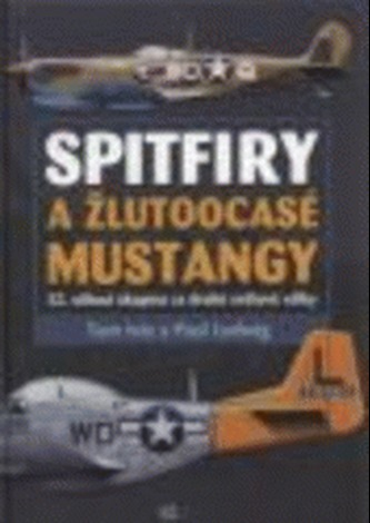 Spitfiry a žlutoocasé Mustangy