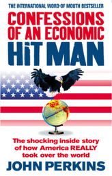 Confessions of an Economic Hit Man. Bekenntnisse eines Economic Hit Man
